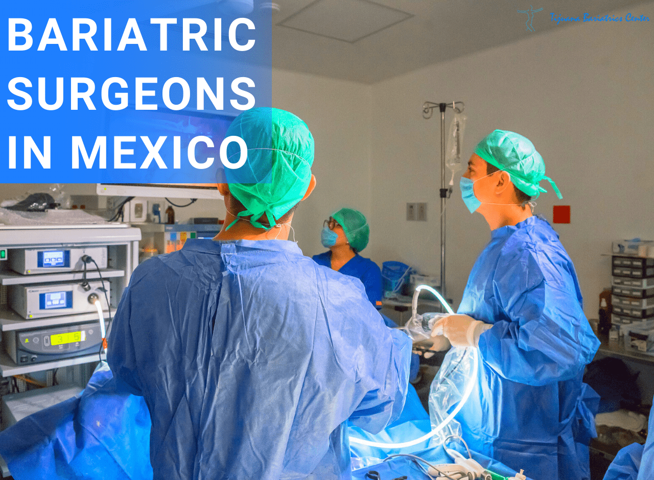 Best Bariatric Surgeons in Mexico - Tijuana Bariatric Surgeons