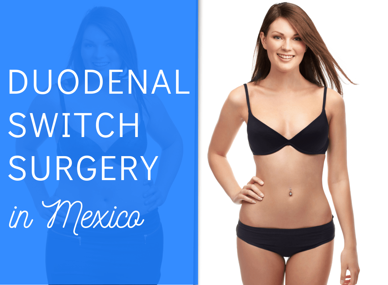 Duodenal Switch Surgery in Mexico