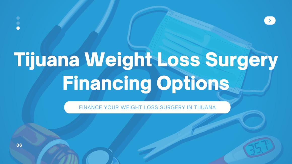 Tijuana Weight Loss Surgery Financing Options - Tijuana Mexico Weight Loss Surgery Costs
